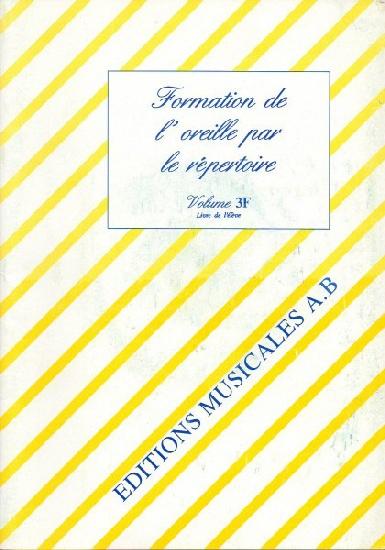 Formation de l'Oreille par le Répertoire - Volume 3 - Livre de l'Elève