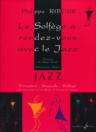 Ribour, Philippe : Le solfège a rendez-vous avec le jazz - Volume 1