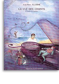 Allerme, Jean-Marc : La clé des chants - volume 1, livre de l'élève