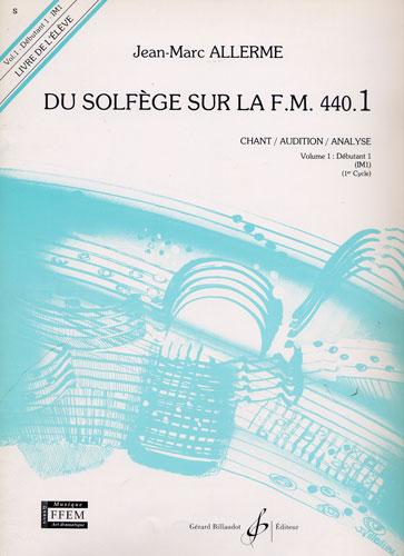 Du Solfege sur la F.M. 440.1 - Chant / Audition / Analyse - Elève