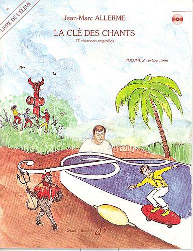 Allerme, Jean-Marc : La clé des chants - volume 2, livre de l'élève
