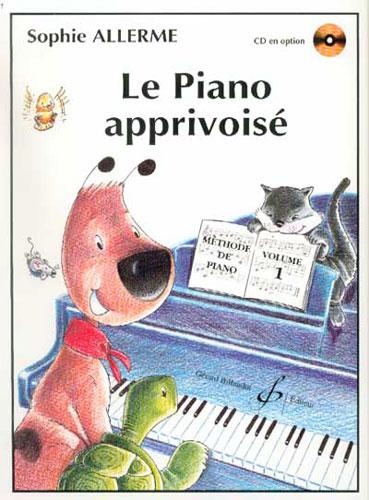 Allerme, Sophie : Le Piano Apprivoisé Vol.1