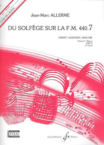 Du Solfege sur la F.M. 440.7 - Chant / Audition / Analyse - Elève - Livre Seul