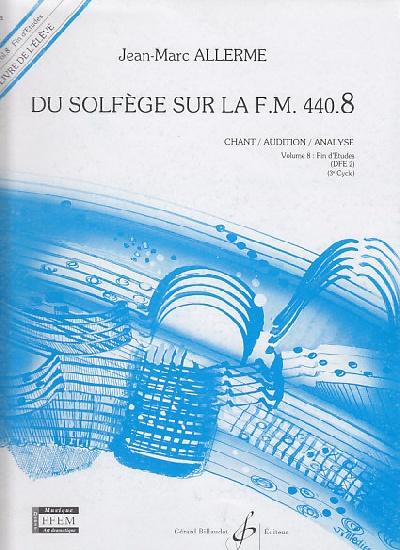 Du Solfege sur la F.M. 440.8 - Chant / Audition / Analyse - Elève - Livre Seul