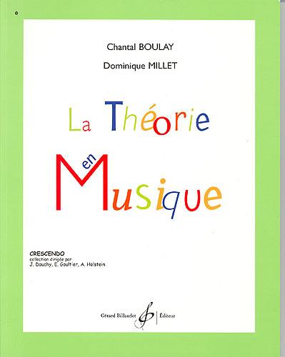Boulay, Chantal / Millet, Dominique : La théorie en musique