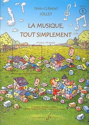 Jollet, Jean-Clément : La musique tout simplement - Volume 1 livre de l'élève