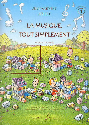 Jollet, Jean-Clément : La musique tout simplement - Volume 1 livre du professeur