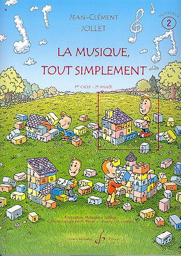 Jollet, Jean-Clément : La musique tout simplement - Volume 2 livre du professeur