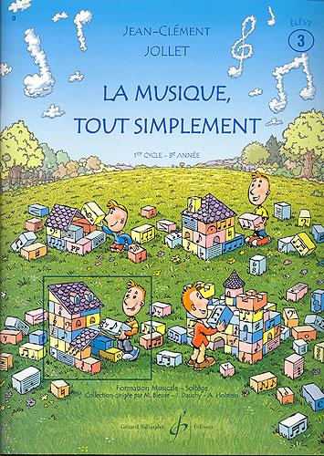 Jollet, Jean-Clément : La musique tout simplement - Volume 3 livre de l'élève