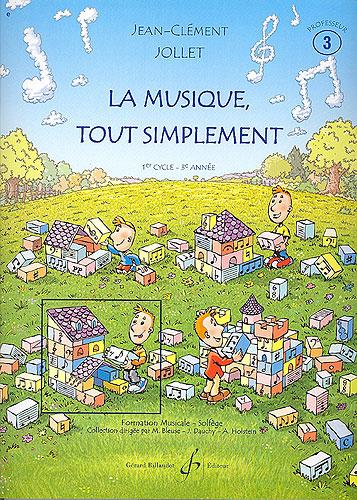 Jollet, Jean-Clément : La musique tout simplement - Volume 3 livre du professeur