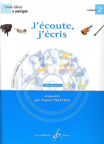 Penitzka, Sophie : J'écoute, j'écris - Dictées musicales - Volume 2 - Livre de l'élève + Corrigés