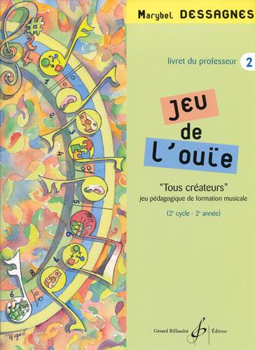 Jeu de l'ouie - volume 2 - livre du professeur (Dessagnes, Marybel)