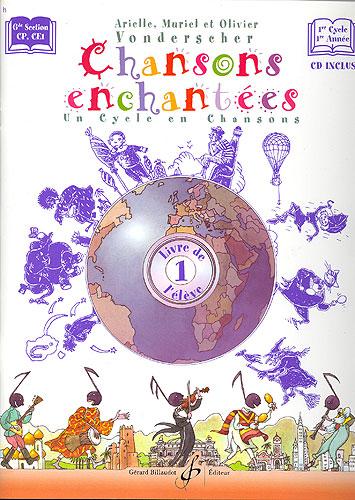 Chansons enchantées - volume 1, livre de l'élève