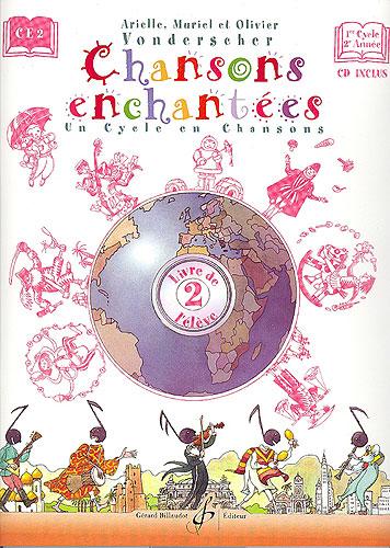 Chansons enchantées - volume 2, livre de l'élève