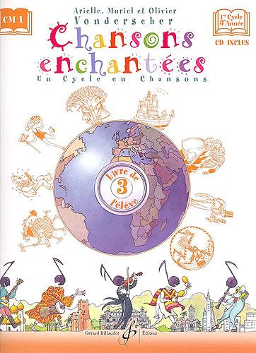 Chansons enchantées - Volume 3, Livre de l'élève