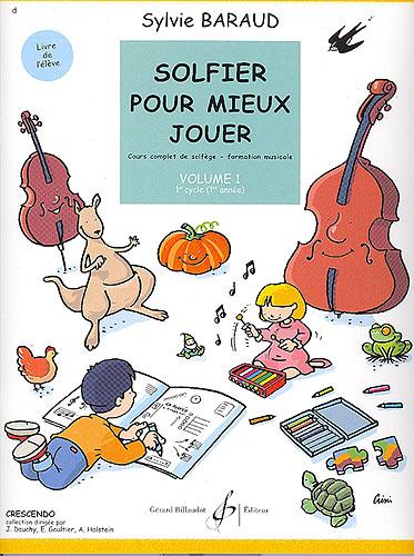 Solfier pour mieux jouer - volume 1 (Baraud, Sylvie)
