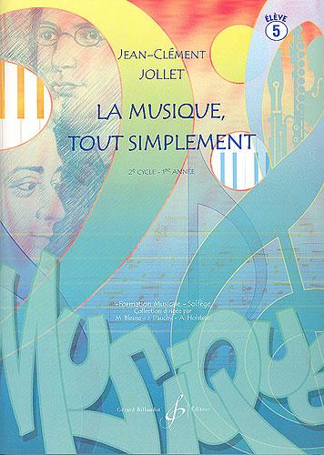 Jollet, Jean-Clément : La musique tout simplement - Volume 5 livre de l'élève