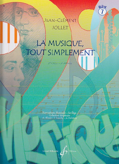 Jollet, Jean-Clément : La Musique tout simplement - Volume 7 - Livre de l élève