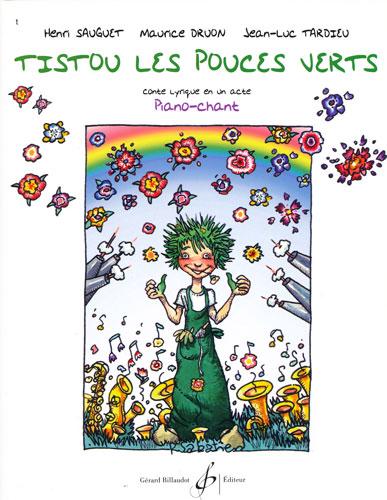 Sauguet, Henri / Druon, Maurice / Tardieu, Jean-Luc : Tistou Les Pouces Verts