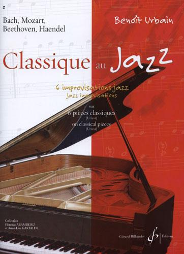 Urbain, Benoit : Classique au Jazz - Volume 1