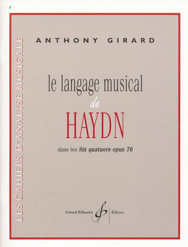 Girard, Anthony : Le langage musical de Haydn - dans les six quatuors opus 76