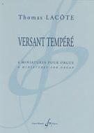 Lacôte, Thomas : Versant Tempéré - 6 Miniatures pour Orgue
