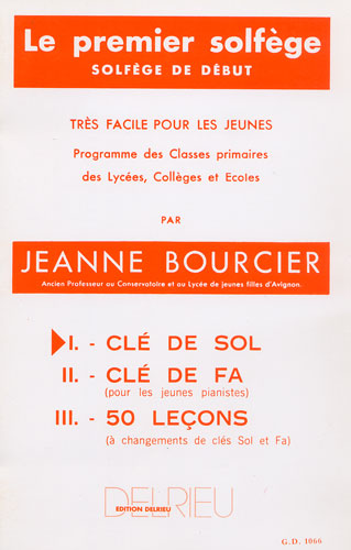 Bourcier, Jeanne : Premier solfège - Volume 1 : Clé de Sol