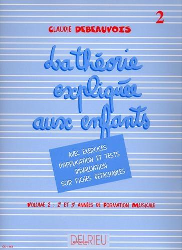 Debeauvois, Claude : La théorie expliquée aux enfants Vol. 2