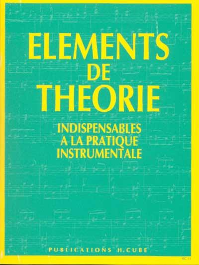 Eléments de théorie indispensables à la pratique instrumentale