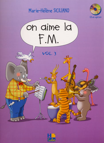 Siciliano, Marie-Hélène : On aime la F.M. - Volume 3 / CD audio