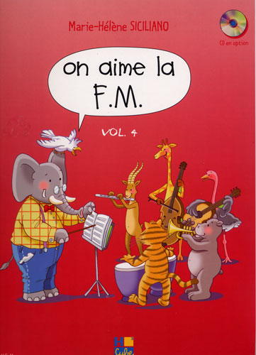 Siciliano, Marie-Hélène : On aime la F.M. - Volume 4