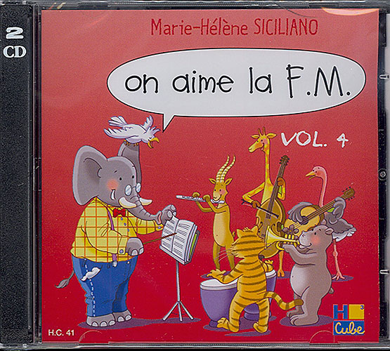 Siciliano, Marie-Hélène : On aime la F.M. - Volume 4 / CD audio