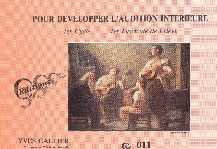 Callier, Yves : Pour Développer l'Audition Interieure - 1er Fascicule de l'Elève