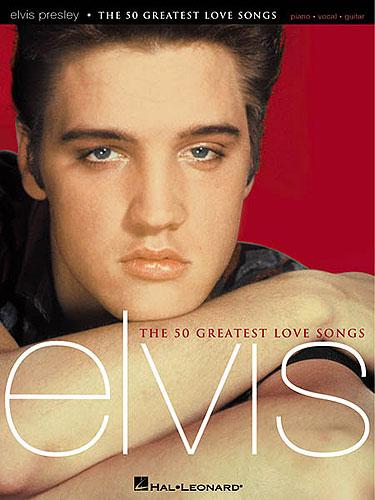 Elvis: The 50 Greatest Love Songs