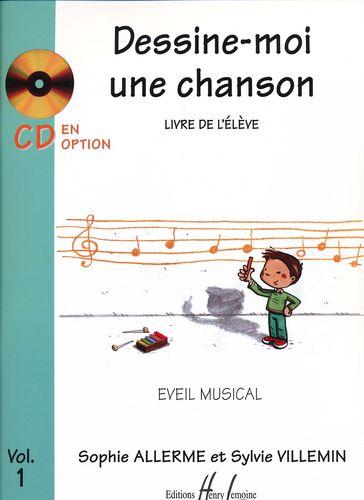 Allerme, Sophie / Villemin, Sylvie : Dessine-moi une Chanson - Volume 1
