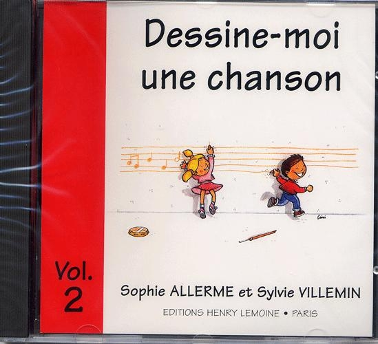 Allerme, Sophie / Villemin, Sylvie : Dessine-moi une Chanson - Volume 2