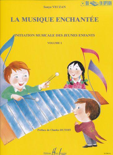 Veczan, Sonya : La Musique Enchantée - Initiation Musicale - Volume 1