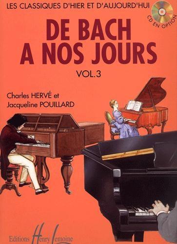Hervé, Charles / Pouillard, Jacqueline : De Bach à nos Jours - Volume 3