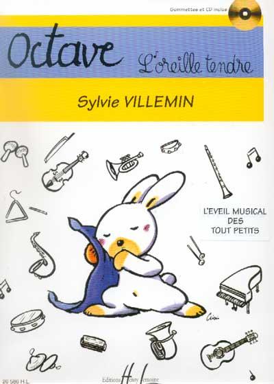 Villemin, Sylvie : Octave, l'Oreille Tendre - L'éveil musical des tout petits (3 à 6 ans)