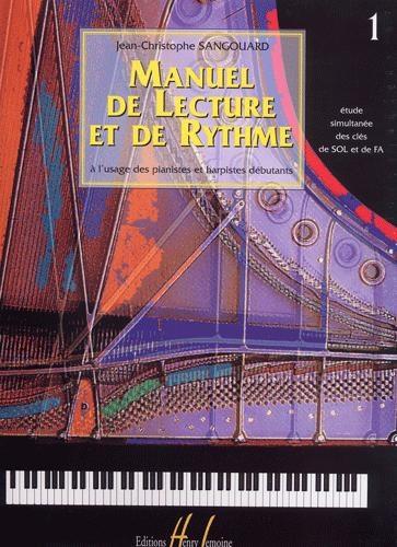 Sangouard, Jean-Christophe : Manuel de lecture et de rythme - Volume 1