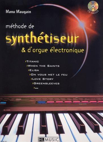 Maugain, Manu : Méthode de synthétiseur and d'orgue électronique