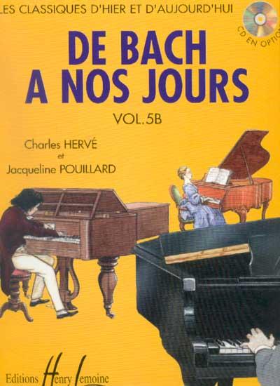 Hervé, Charles / Pouillard, Jacqueline : De Bach à nos Jours : Volume 5B