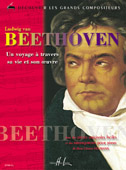 Beethoven, Ludwig van : Voyage à Travers sa Vie et son ?uvre