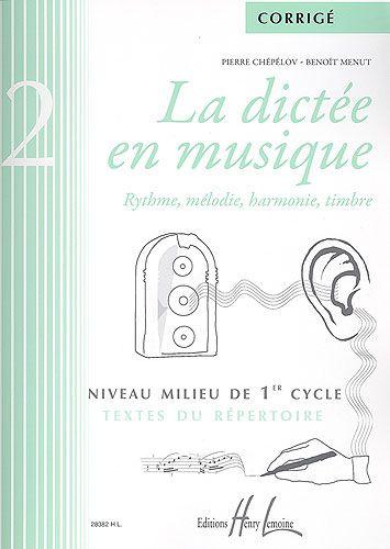 Chépélov, Pierre / Menut, Benoît : Corrigé : La dictée en musique - Volume 2 - Milieu du 1er cycle