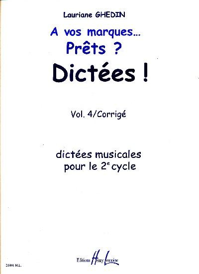 Ghédin, Lauriane : A vos Marques? Prêts ? Dictées ! - Volume 4 - Corrigés