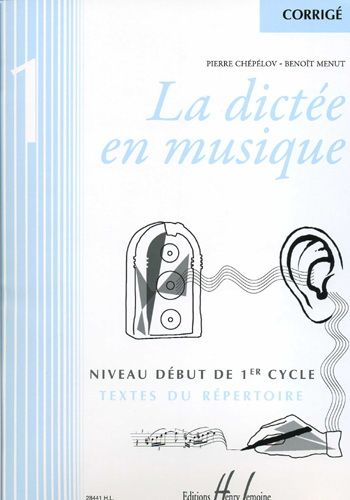 Chépélov, Pierre / Menut, Benoît : Corrigé : La dictée en musique - Volume 1 - Début du 1er cycle