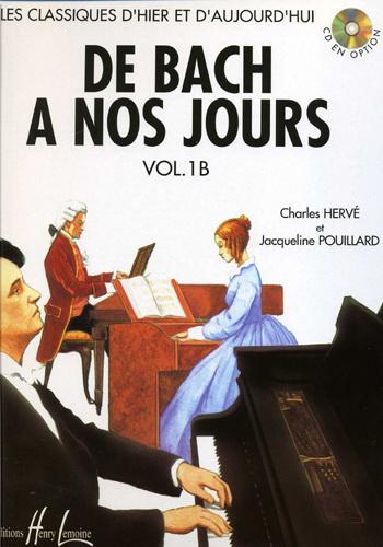 Hervé, Charles / Pouillard, Jacqueline : De Bach à nos Jours - Volume 1B