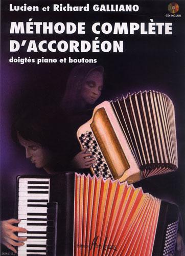 Lucien and Richard, Galliano : Méthode complète d'accordéon, doigtés piano et boutons