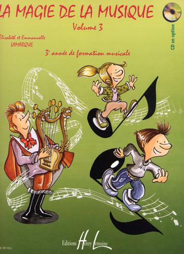 Lamarque, Elisabeth / Lamarque, Emmanuelle : La Magie de la musique Volume 3