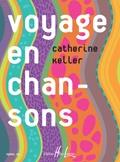 Keller, Catherine : Voyage en Chansons